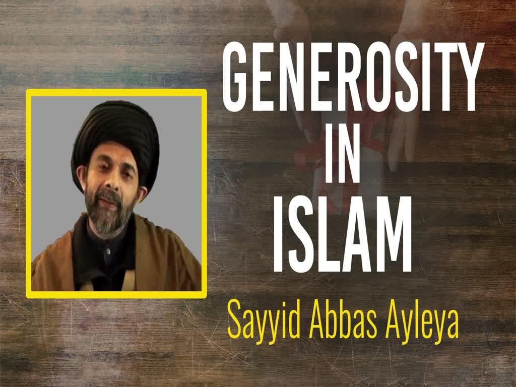 Generosity in Islam   Sayyid Abbas Ayleya   English