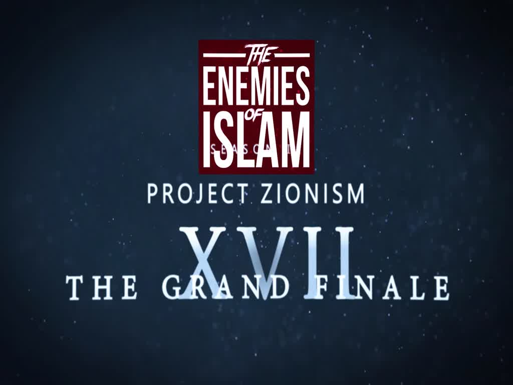 Judaism Fighting Zionism - The Grand Finale [Ep.17] | Project Zionism | The Enemies of Islam | English