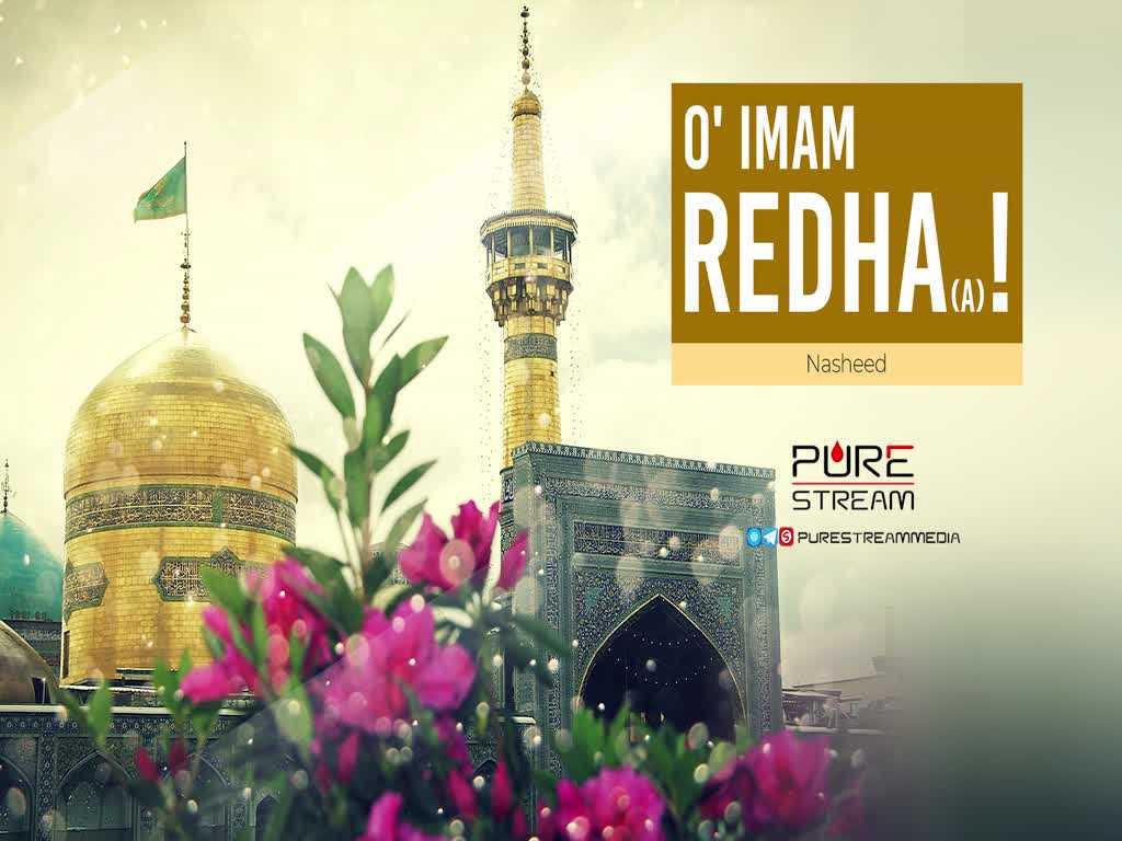 O\' Imam Redha (A)!   Nasheed   Farsi Sub English