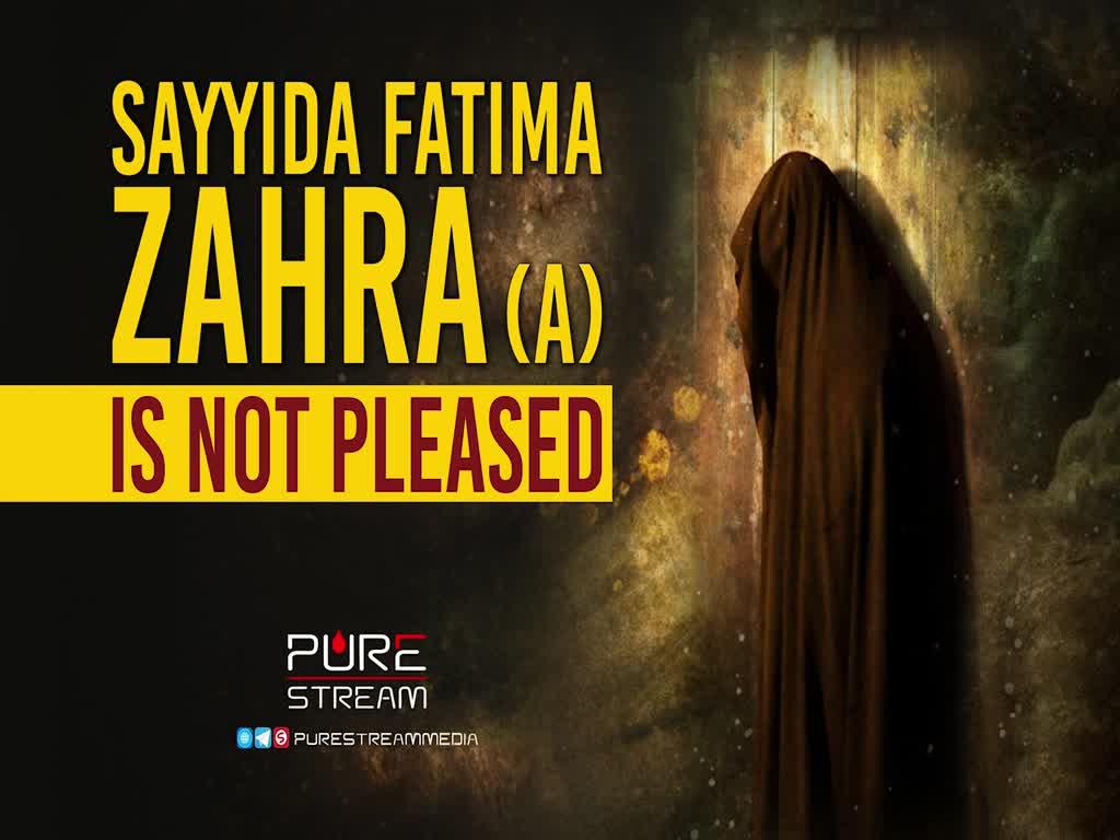 SAYYIDA FATIMA ZAHRA (A) IS NOT PLEASED | Leader of the Islamic Revolution | Farsi Sub English