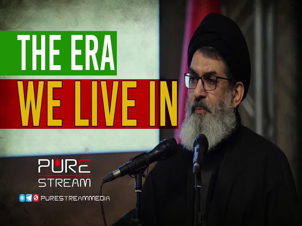 The Era We Live In | Sayyid Hashim al-Haidari | Arabic Sub English